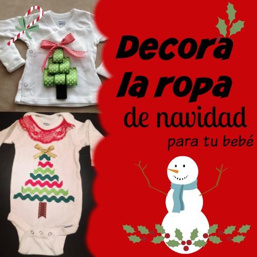 5 ideas para decorar la ropa de navidad de tu beb mam - Trajes de navidad para bebes ...